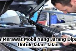 penyebab atau cara rusak akibatmobil jarang dipakai Daihatsu dan Cara merawatnya